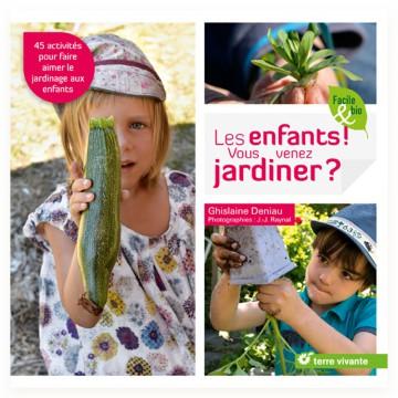 Les enfants, vous venez jardiner
