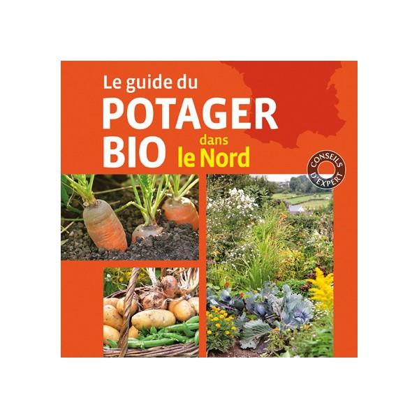 Guide du potager bio dans le nord for Le jardin potager bio