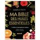 Ma bible des huiles essentielles - Edition Luxe