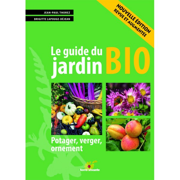 Le guide du jardin bio la semence bio for Entretien jardin guidel
